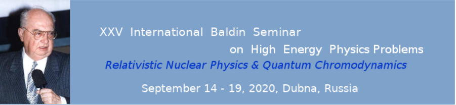 "XXVth International Baldin Seminar on High Energy Physics Problems ""Relativistic Nuclear Physics and Quantum Chromodynamics"""