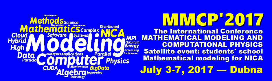 "International Conference ""Mathematical Modeling and Computational Physics, 2017"" (MMCP2017)"
